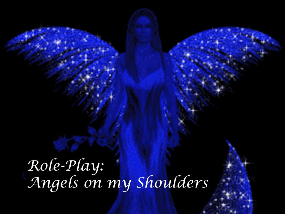 Role-Play: Angels on my Shoulders