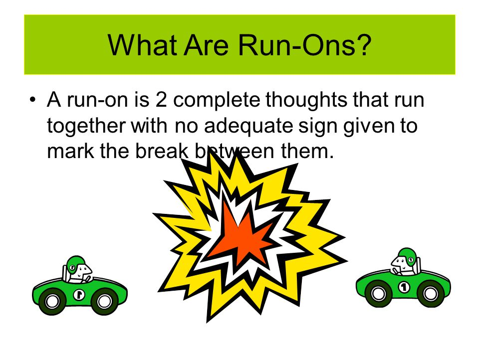 What Are Run-Ons.