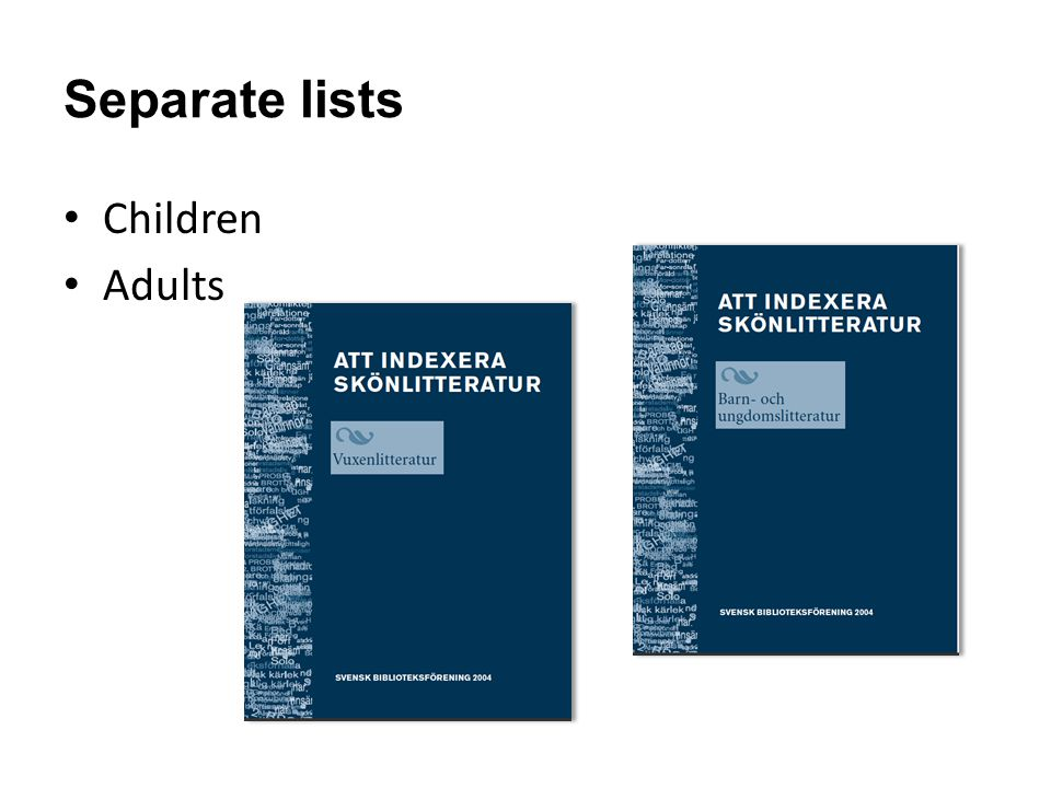 Separate lists Children Adults
