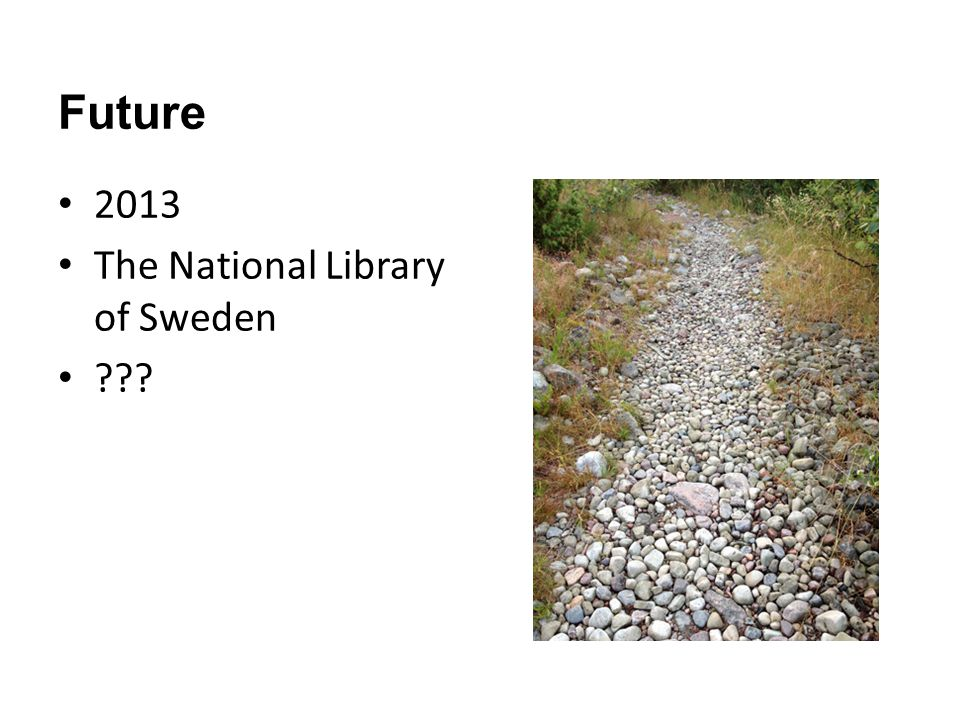 Future 2013 The National Library of Sweden
