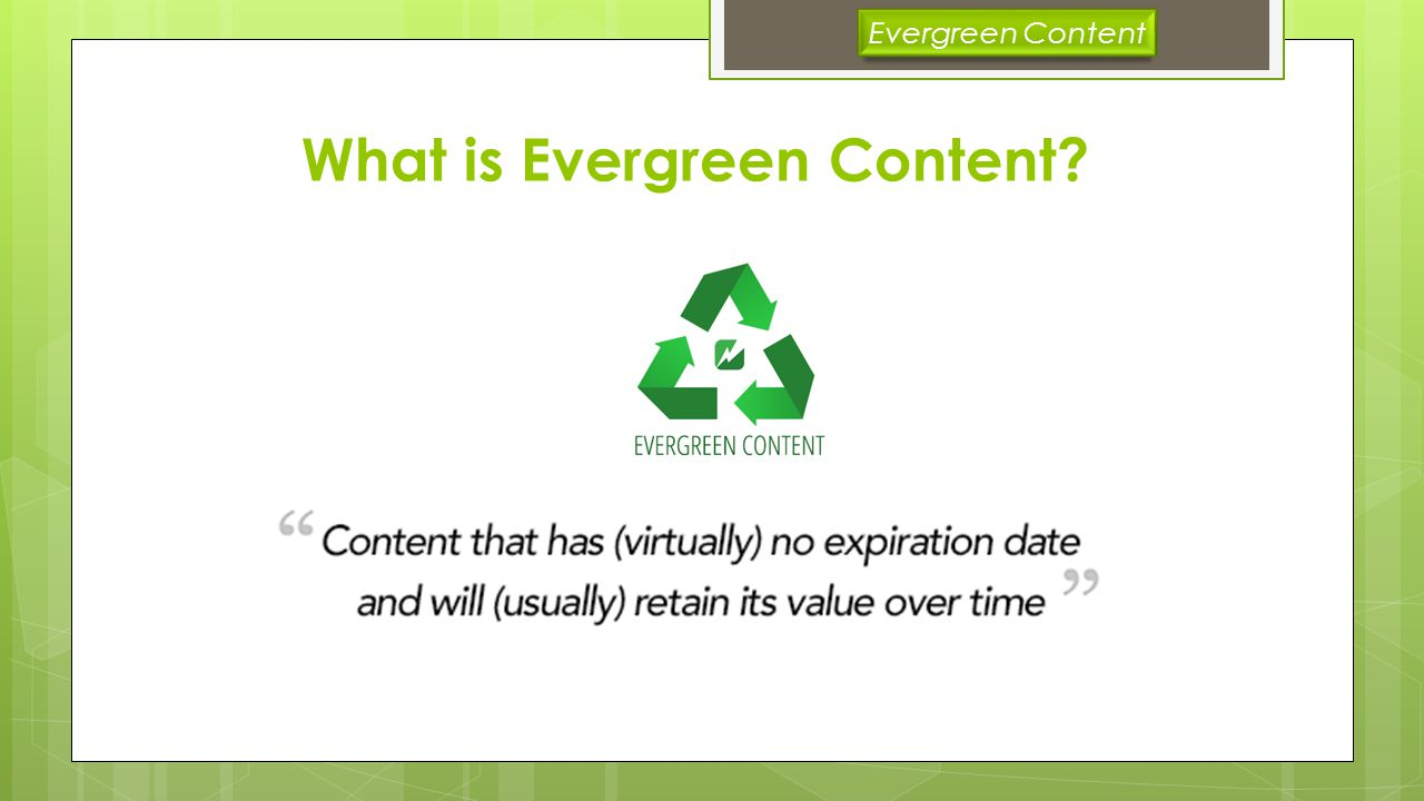 What is Evergreen Content Evergreen Content