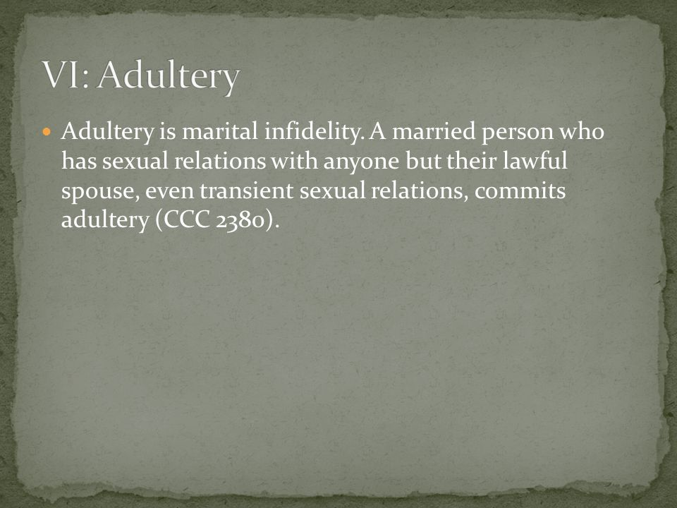 Adultery is marital infidelity.