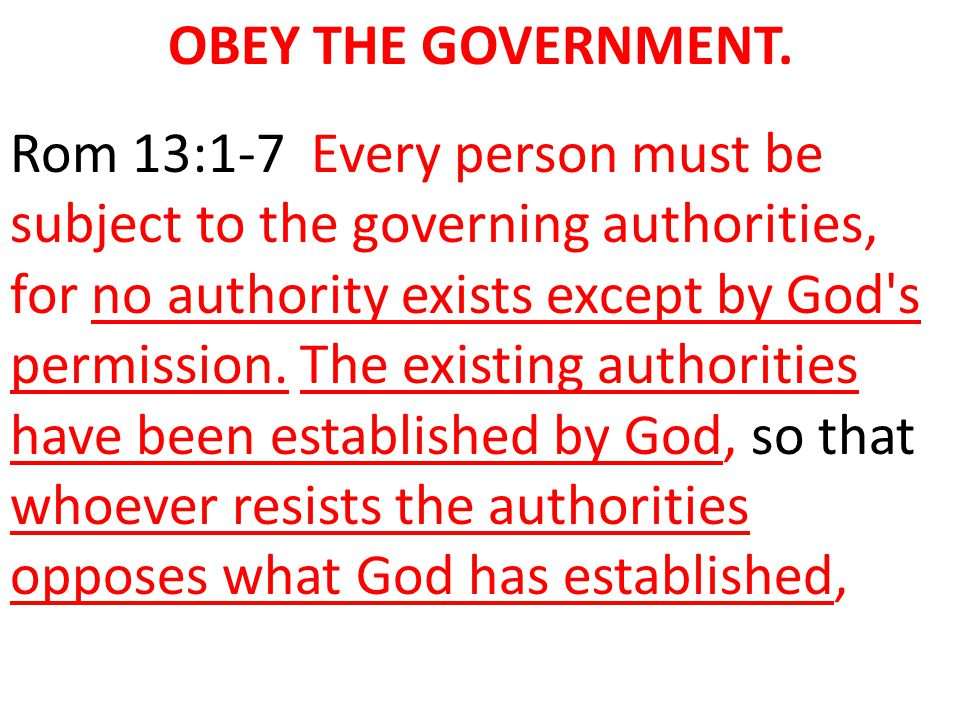 OBEY THE GOVERNMENT.