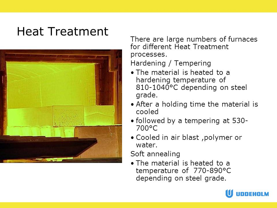 Heat Treatment There are large numbers of furnaces for different Heat Treatment processes.