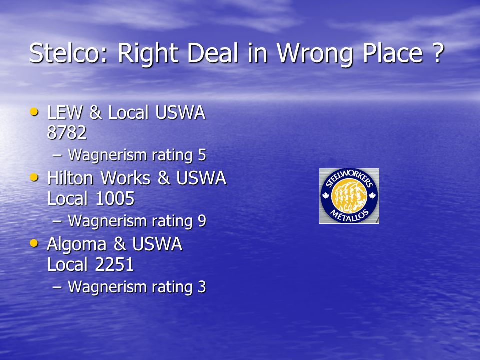 Stelco: Right Deal in Wrong Place .