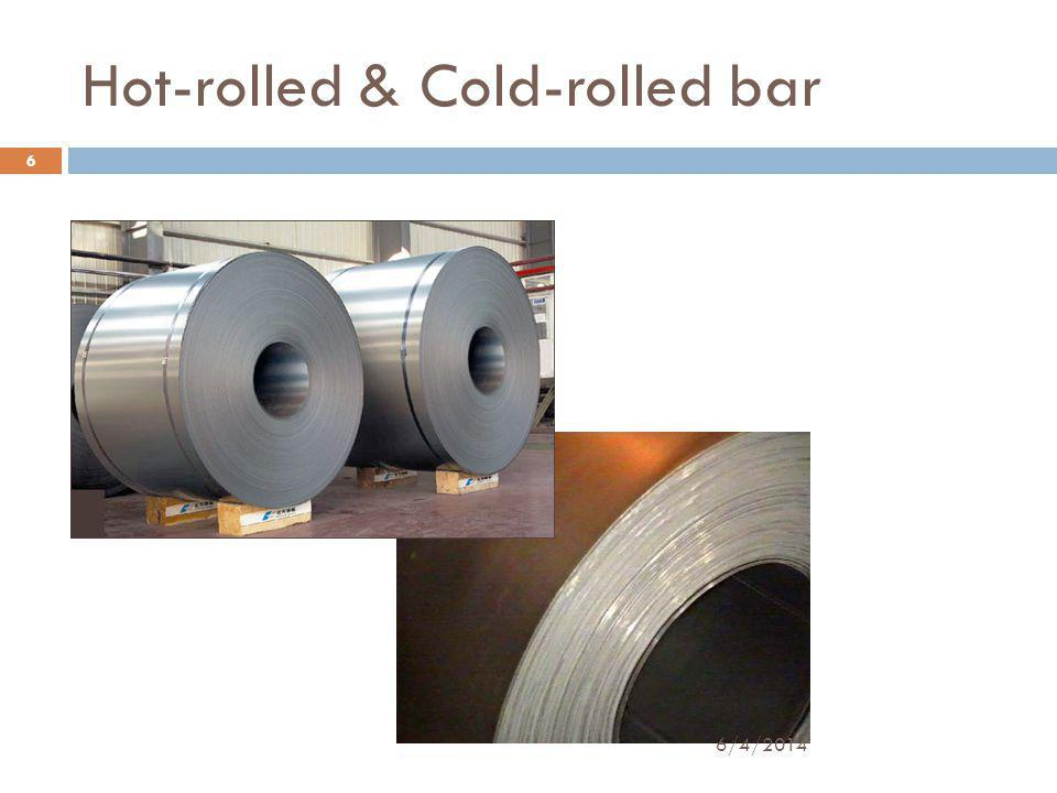 Hot-rolled & Cold-rolled bar 6 6/4/2014