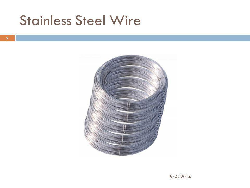 Stainless Steel Wire 9 6/4/2014