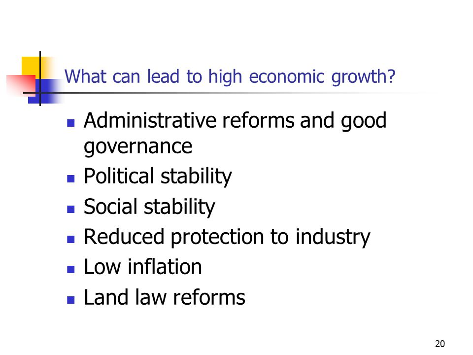 20 What can lead to high economic growth.