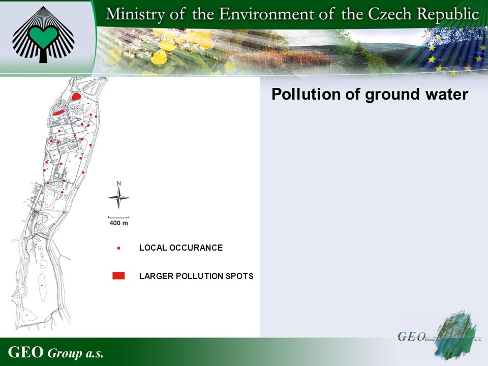 LOCAL OCCURANCE LARGER POLLUTION SPOTS Pollution of ground water