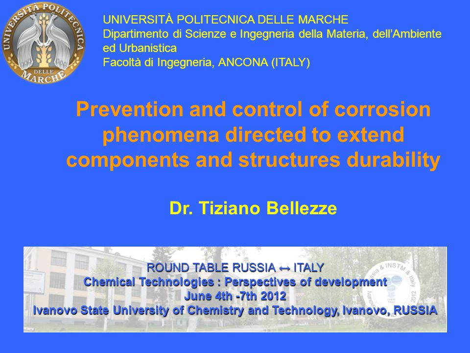 Prevention and control of corrosion phenomena directed to extend components and structures durability Dr.