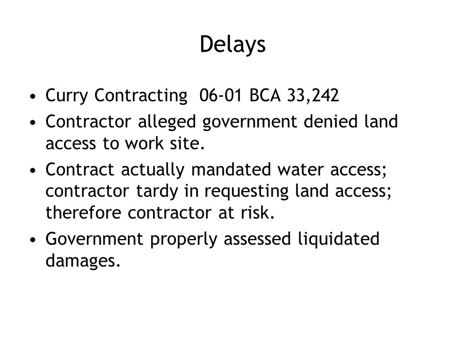 Delays Curry Contracting 06-01 BCA 33,242 Contractor alleged government denied land access to work site.