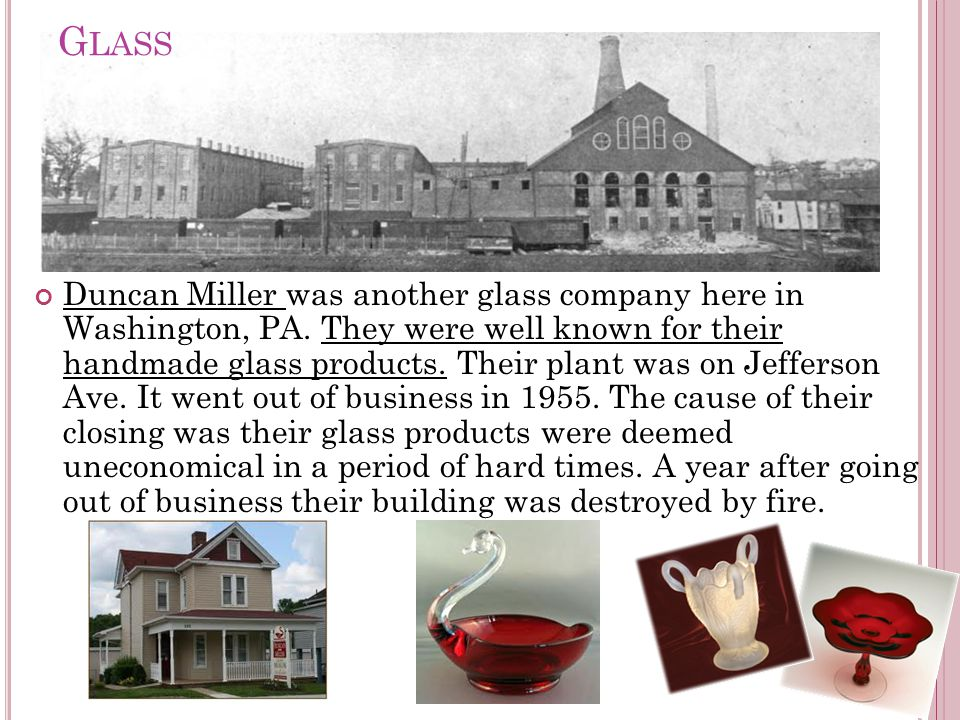 G LASS Duncan Miller was another glass company here in Washington, PA.
