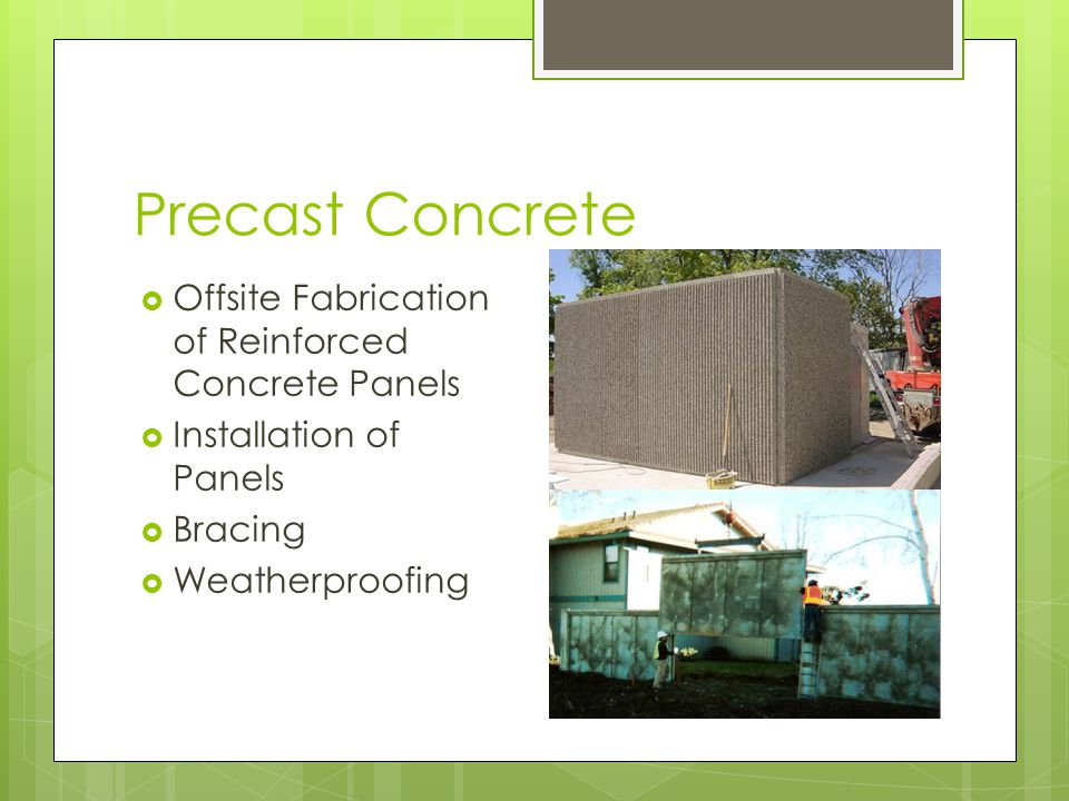 Precast Concrete Offsite Fabrication of Reinforced Concrete Panels Installation of Panels Bracing Weatherproofing