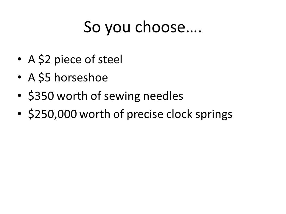 So you choose….