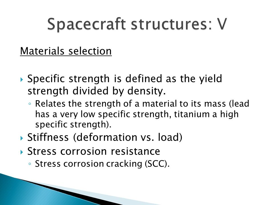 Materials selection Specific strength is defined as the yield strength divided by density.