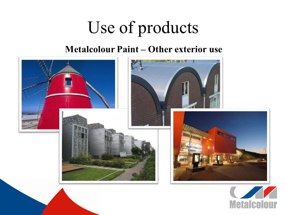 Use of products Metalcolour Paint – Other exterior use