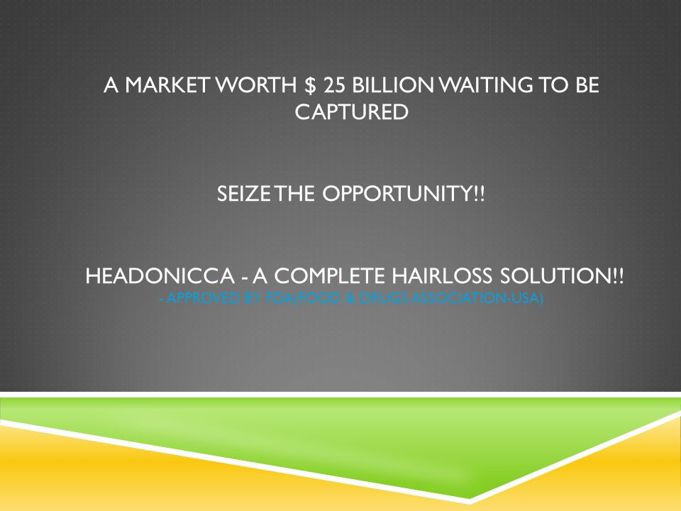 A MARKET WORTH $ 25 BILLION WAITING TO BE CAPTURED SEIZE THE OPPORTUNITY!.