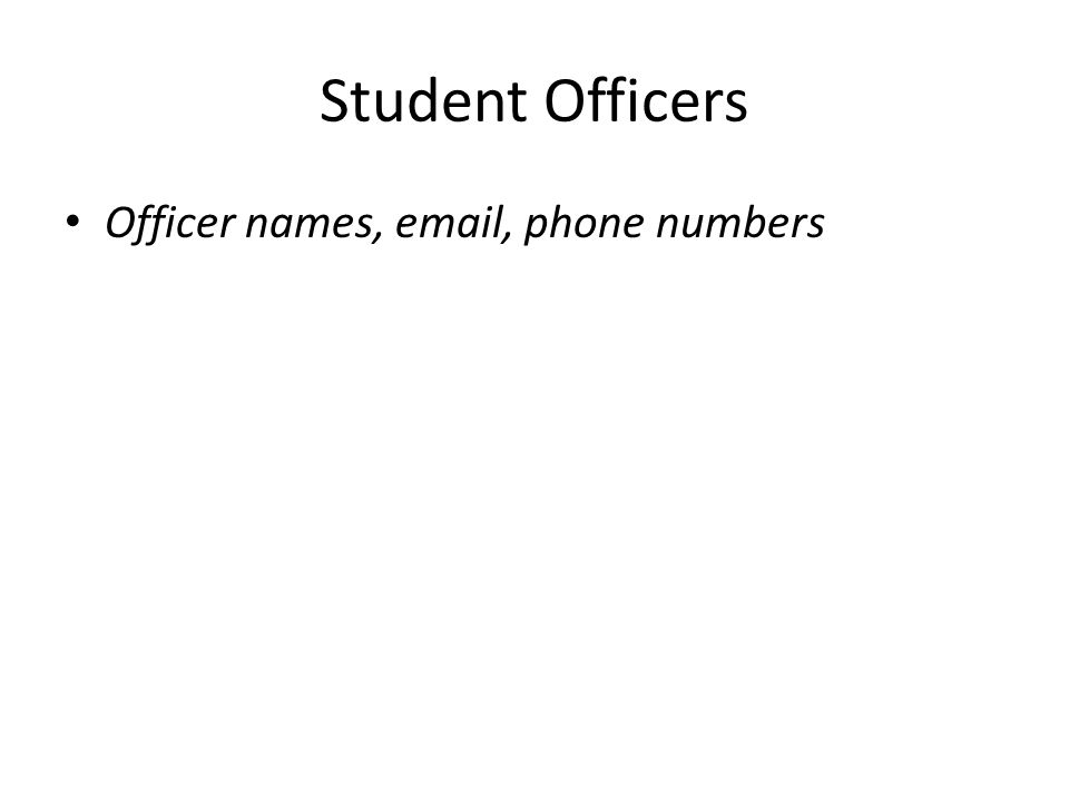 Student Officers Officer names, email, phone numbers