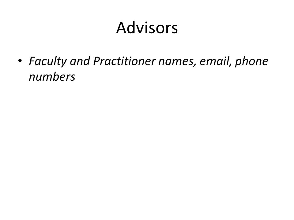Advisors Faculty and Practitioner names, email, phone numbers