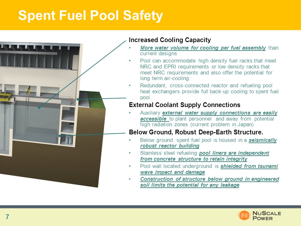 7 Spent Fuel Pool Safety Increased Cooling Capacity More water volume for cooling per fuel assembly than current designs Pool can accommodate high density fuel racks that meet NRC and EPRI requirements or low density racks that meet NRC requirements and also offer the potential for long term air-cooling.