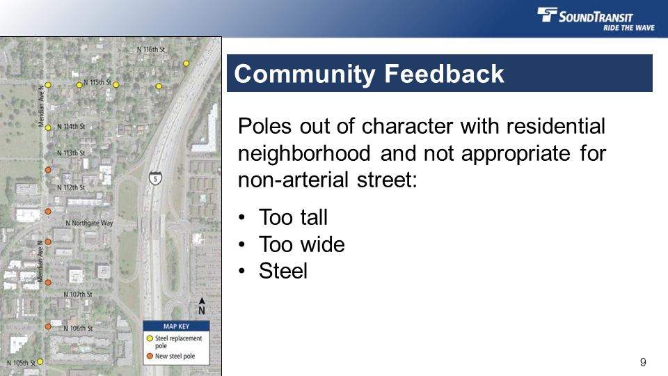Community Feedback Poles out of character with residential neighborhood and not appropriate for non-arterial street: Too tall Too wide Steel 9