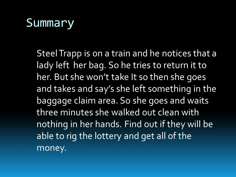 Summary Steel Trapp is on a train and he notices that a lady left her bag.