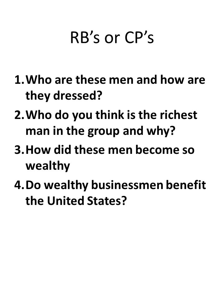 RBs or CPs 1.Who are these men and how are they dressed.