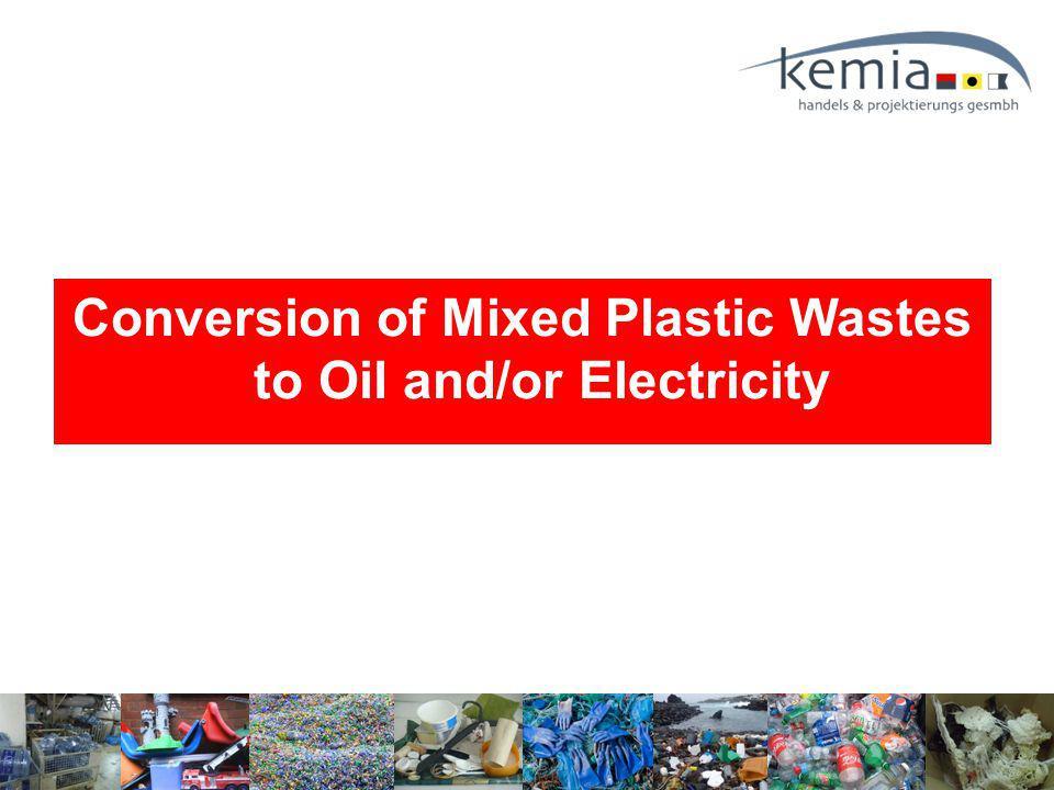 Conversion of Mixed Plastic Wastes to Oil and/or Electricity