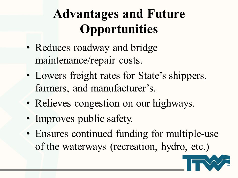 Advantages and Future Opportunities Reduces roadway and bridge maintenance/repair costs.