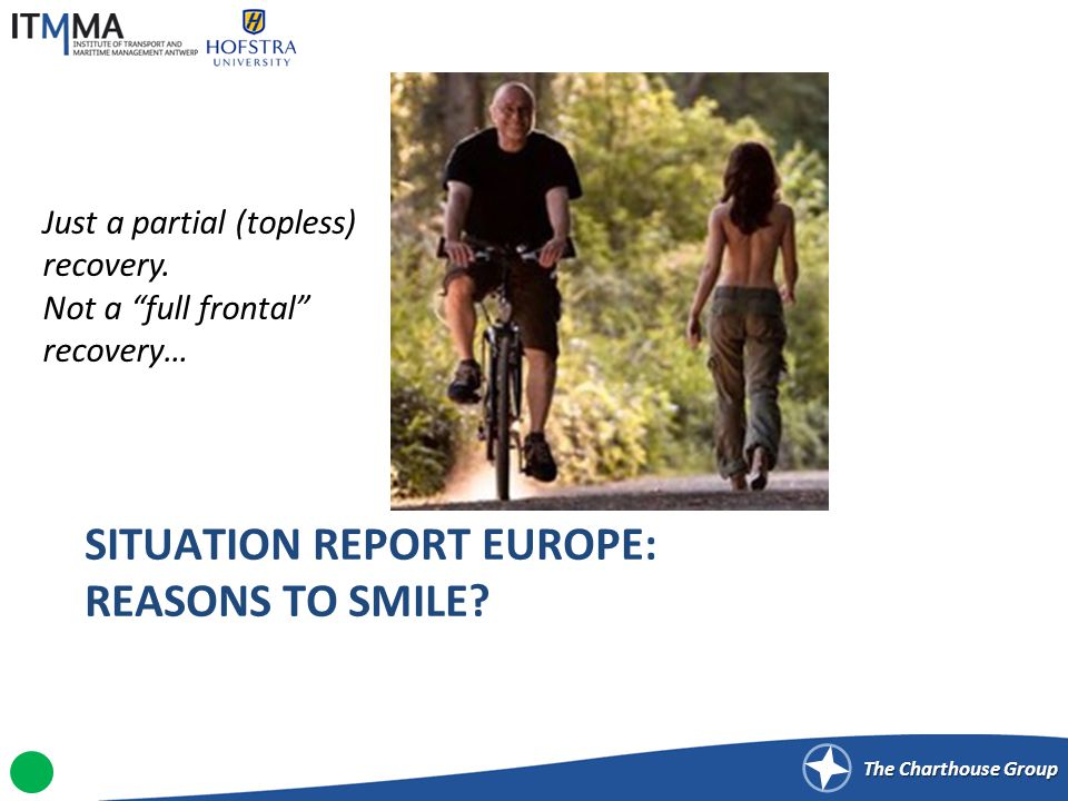 The Charthouse Group SITUATION REPORT EUROPE: REASONS TO SMILE.