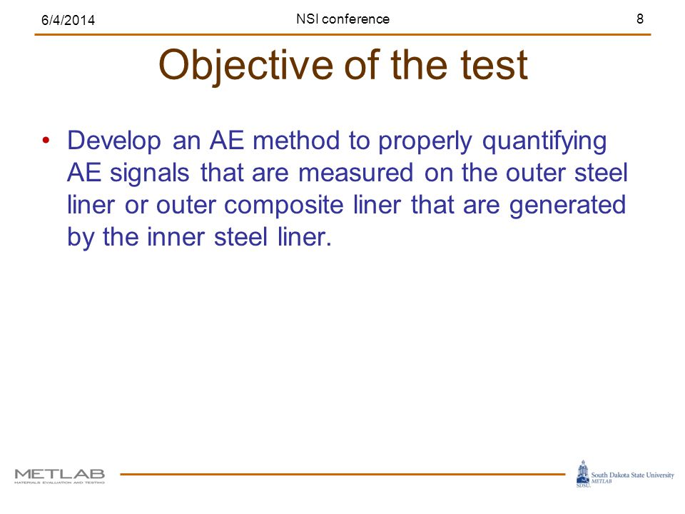 Develop an AE method to properly quantifying AE signals that are measured on the outer steel liner or outer composite liner that are generated by the inner steel liner.