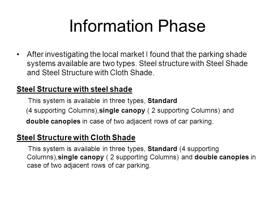 Information Phase After investigating the local market I found that the parking shade systems available are two types.