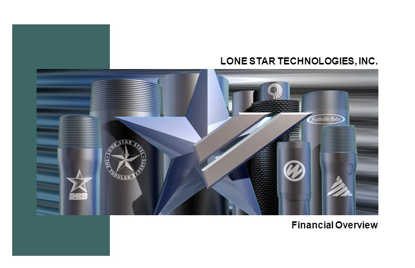 LONE STAR TECHNOLOGIES, INC. Financial Overview