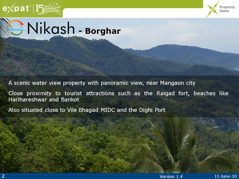 2 11-June-10 Version 1.4 - Borghar A scenic water view property with panoramic view, near Mangaon city Close proximity to tourist attractions such as the Raigad fort, beaches like Harihareshwar and Bankot Also situated close to Vile Bhagad MIDC and the Dighi Port