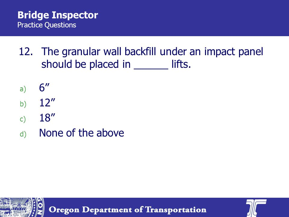 Bridge Inspector Practice Questions 12.