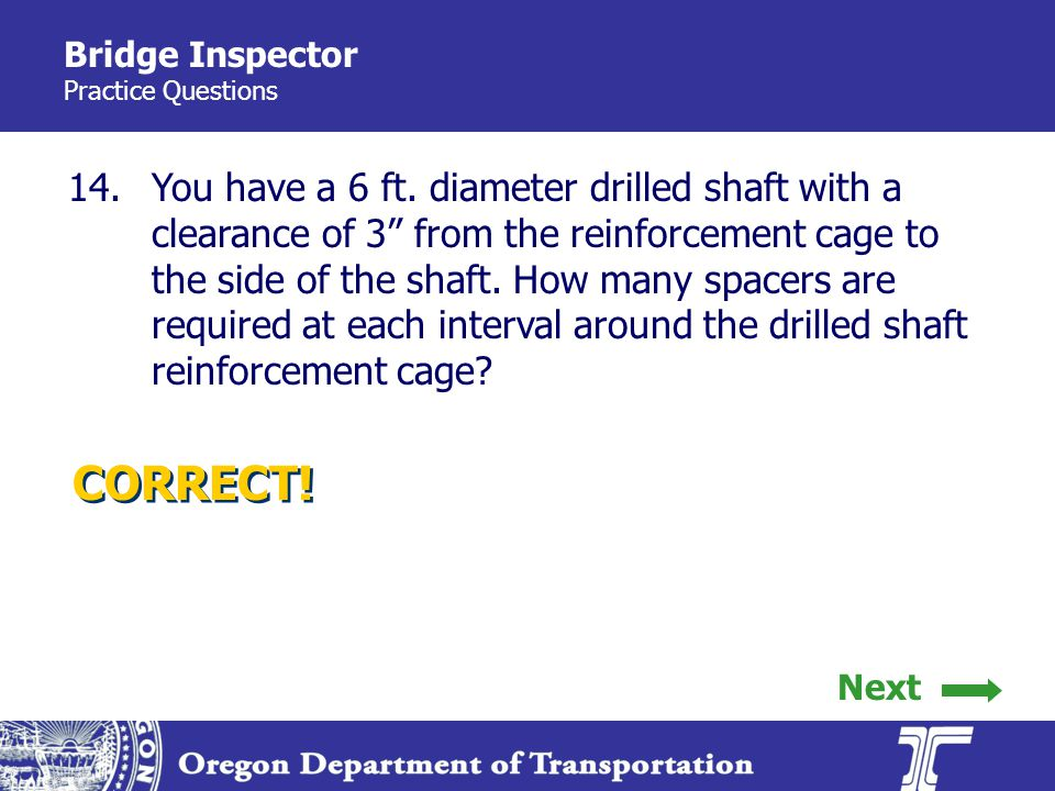 Bridge Inspector Practice Questions 14.You have a 6 ft.