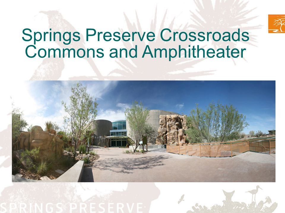 Springs Preserve Crossroads Commons and Amphitheater