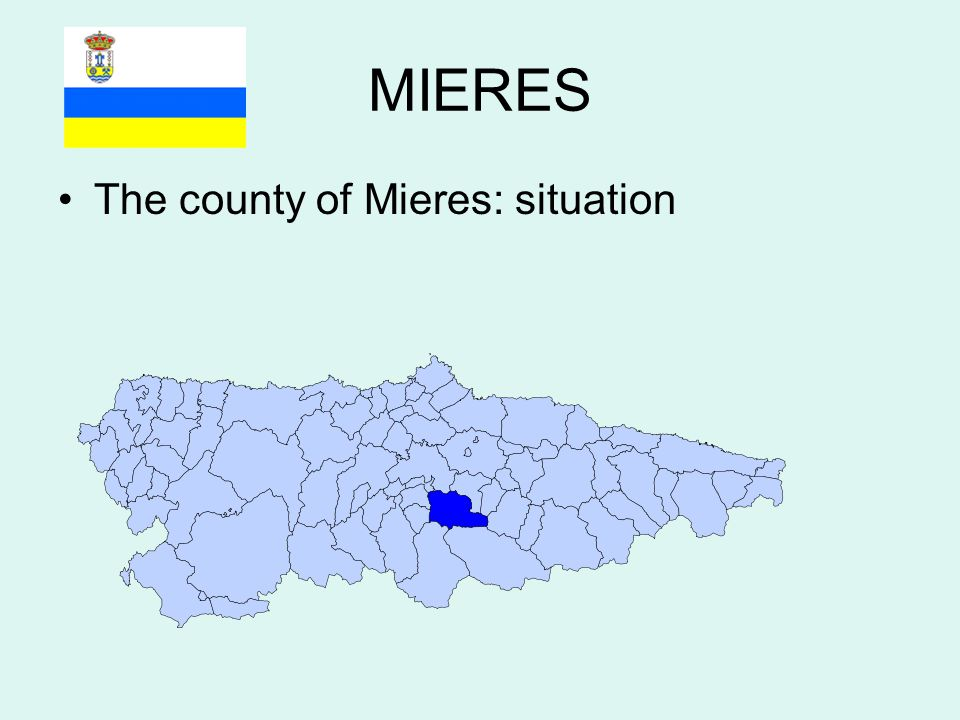 MIERES The county of Mieres: situation