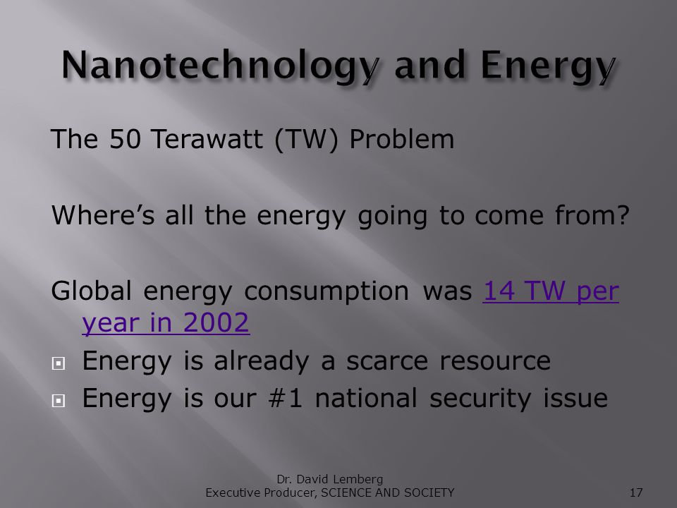 The 50 Terawatt (TW) Problem Wheres all the energy going to come from.