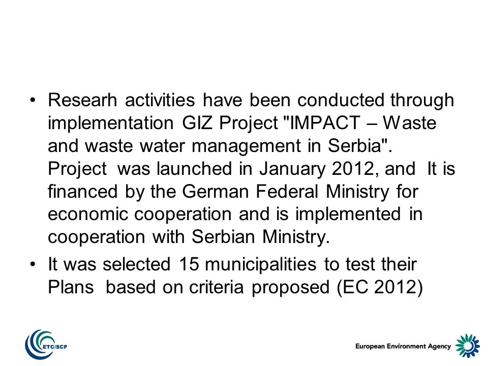 Researh activities have been conducted through implementation GIZ Project IMPACT – Waste and waste water management in Serbia .