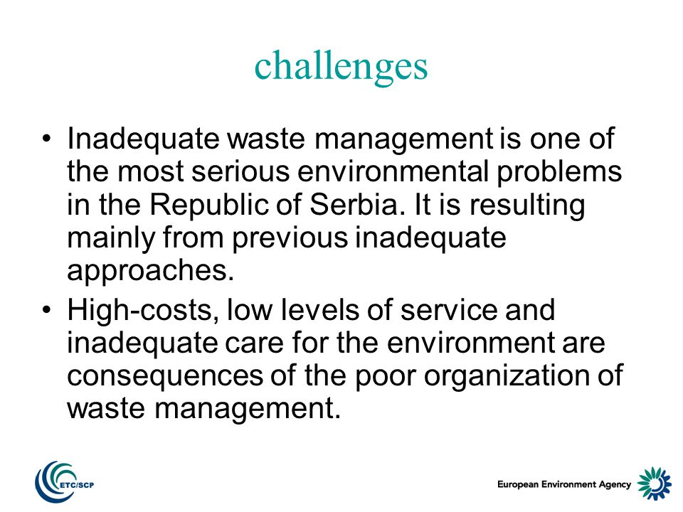 challenges Inadequate waste management is one of the most serious environmental problems in the Republic of Serbia.