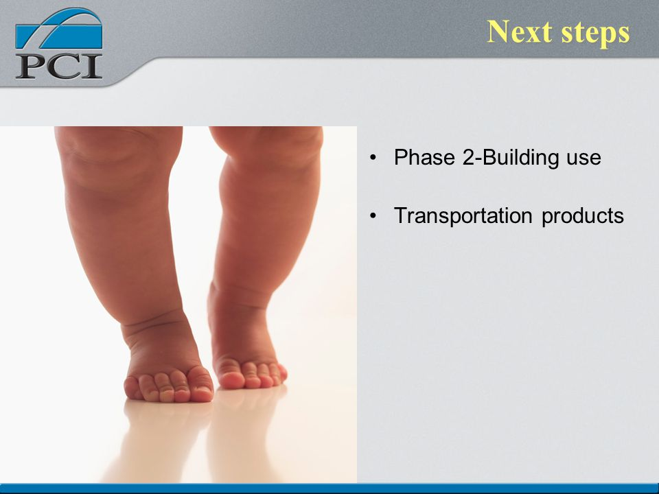Next steps Phase 2-Building use Transportation products