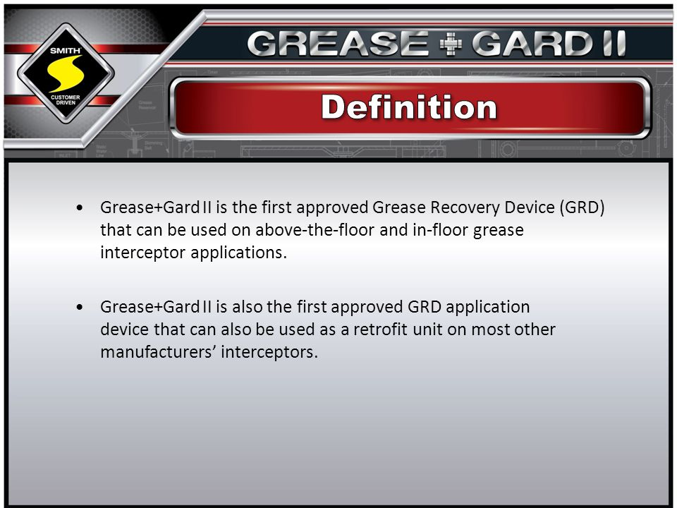 Grease+Gard II is the first approved Grease Recovery Device (GRD) that can be used on above-the-floor and in-floor grease interceptor applications.