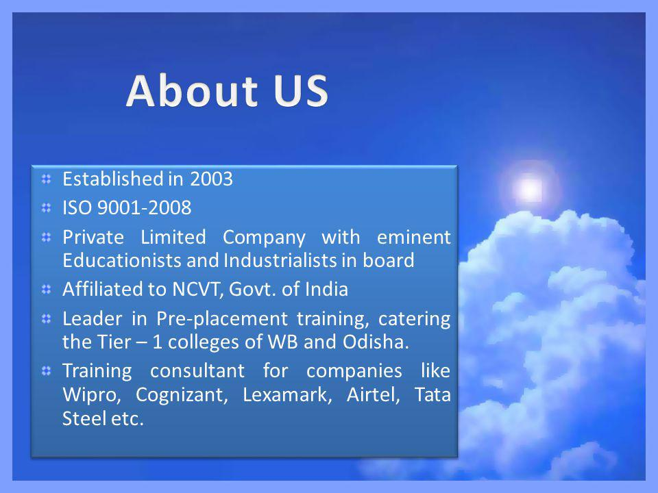 Established in 2003 ISO 9001-2008 Private Limited Company with eminent Educationists and Industrialists in board Affiliated to NCVT, Govt.