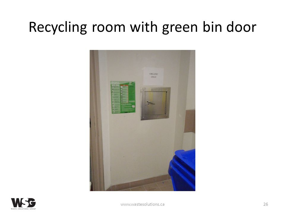 Recycling room with green bin door www.wastesolutions.ca26