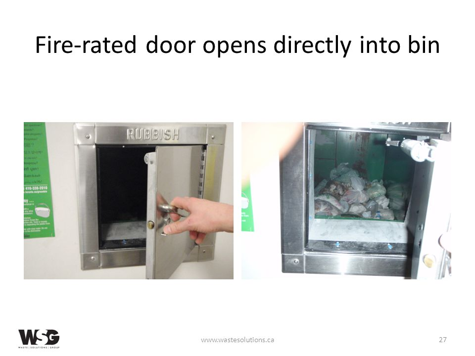Fire-rated door opens directly into bin www.wastesolutions.ca27
