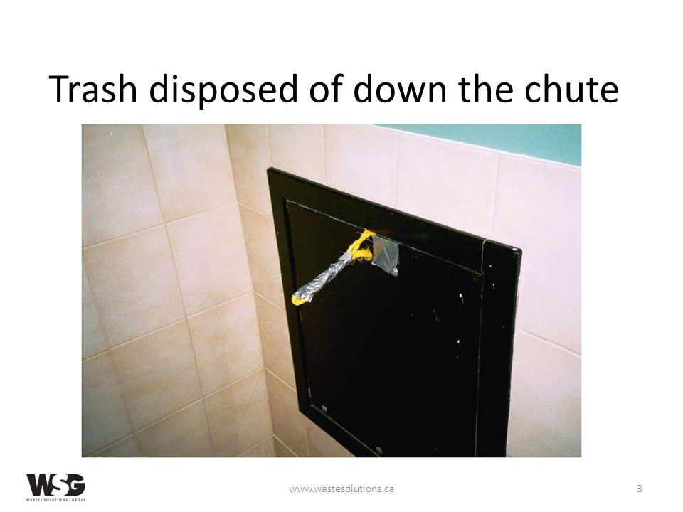 Trash disposed of down the chute www.wastesolutions.ca3