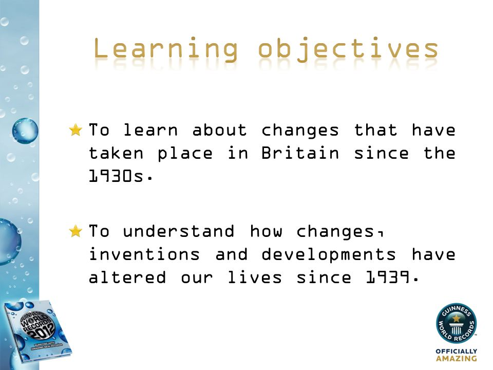 To learn about changes that have taken place in Britain since the 1930s.