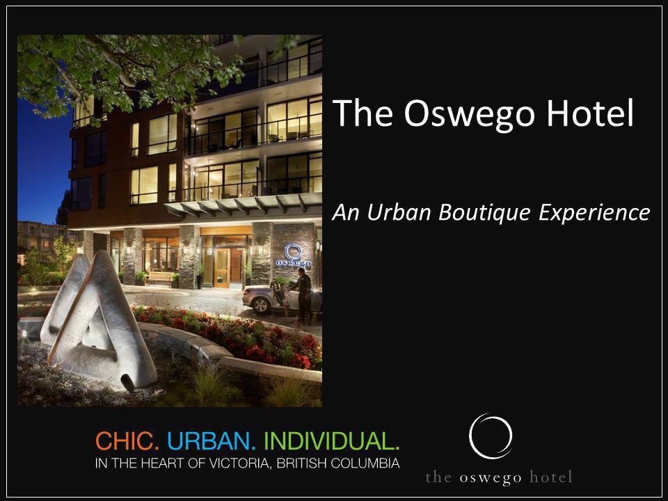 The Oswego Hotel An Urban Boutique Experience