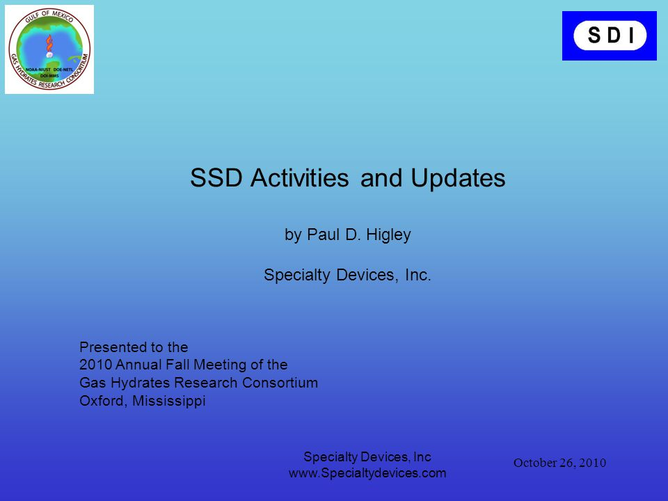 October 26, 2010 Specialty Devices, Inc www.Specialtydevices.com SSD Activities and Updates by Paul D.